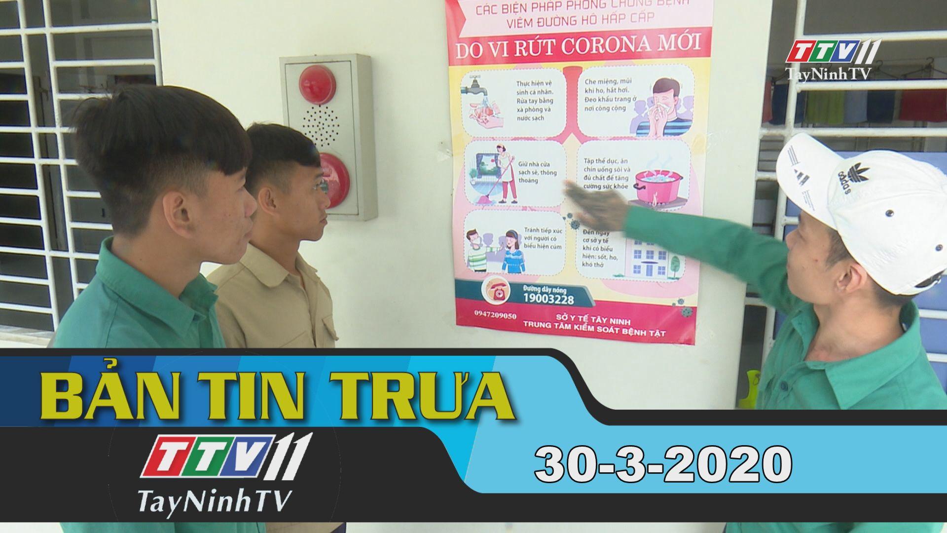 Bản tin trưa 30-3-2020 | Tin tức hôm nay | TayNinhTV
