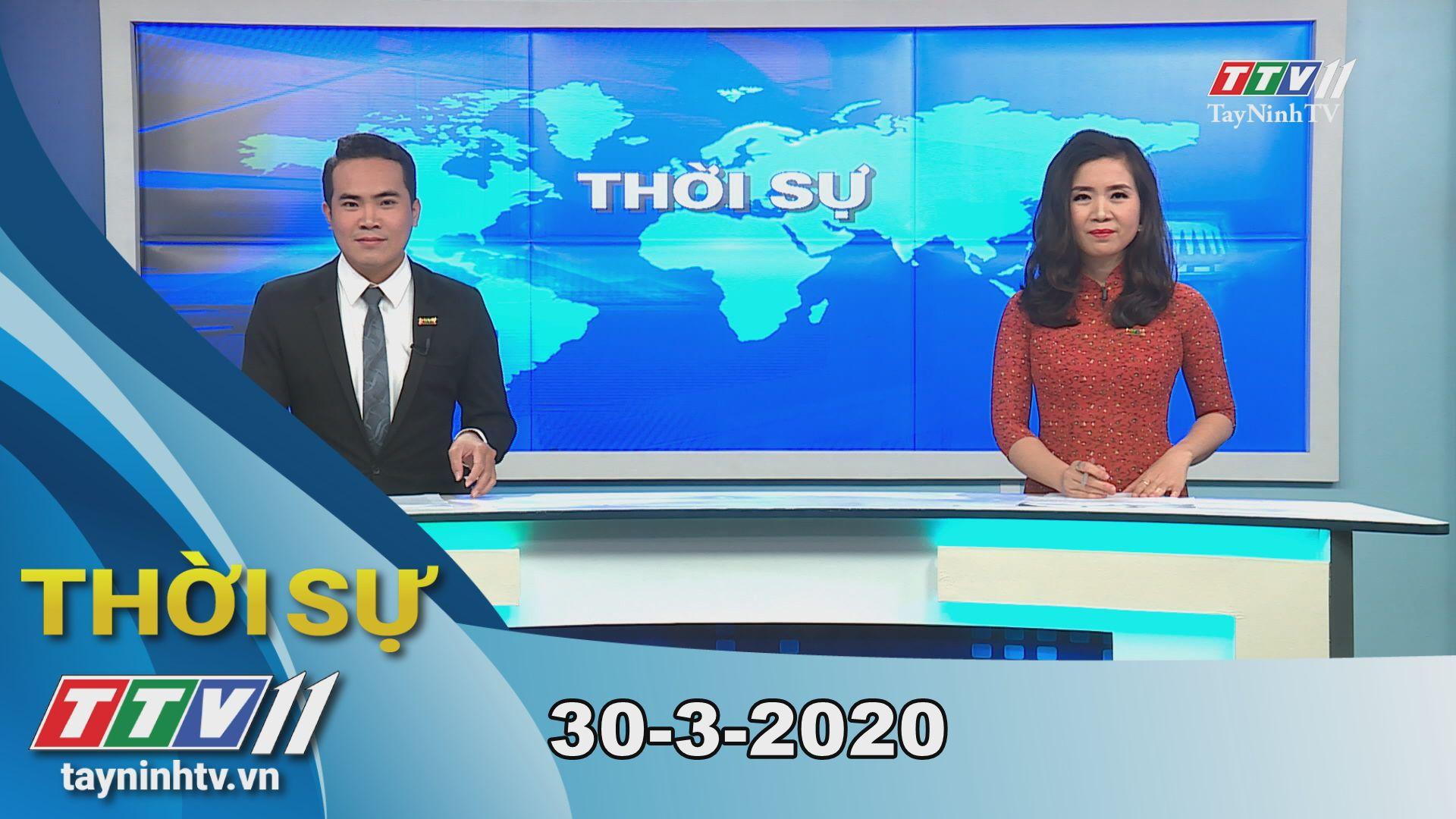 Thời sự Tây Ninh 30-3-2020 | Tin tức hôm nay | TayNinhTV