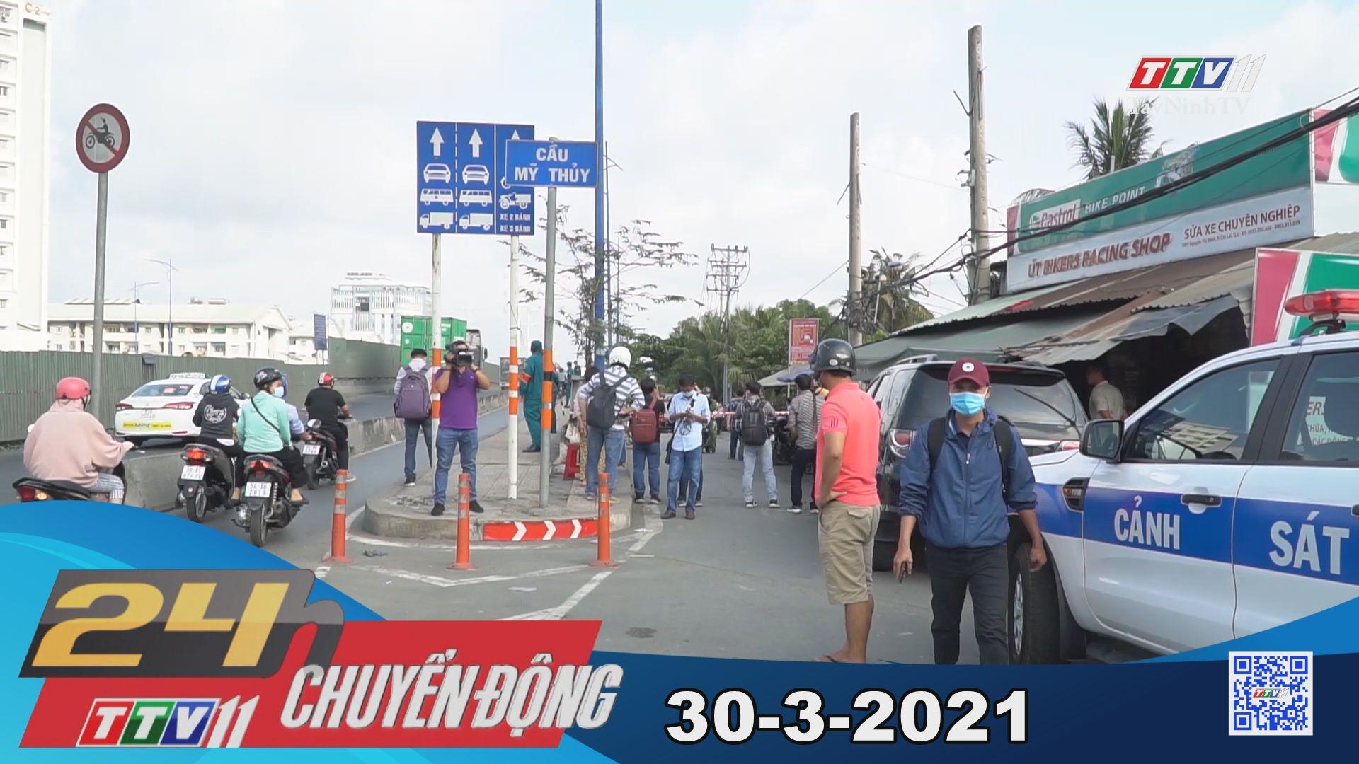 24h Chuyển động 30-3-2021 | Tin tức hôm nay | TayNinhTV