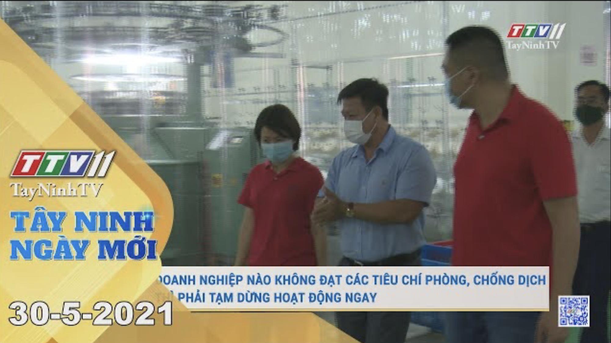 Tây Ninh Ngày Mới 30-5-2021 | Tin tức hôm nay | TayNinhTV