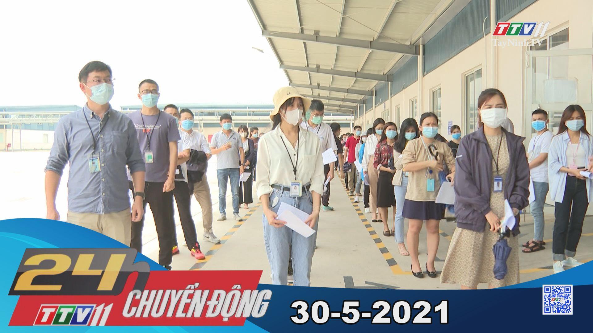 24h Chuyển động 30-5-2021 | Tin tức hôm nay | TayNinhTV