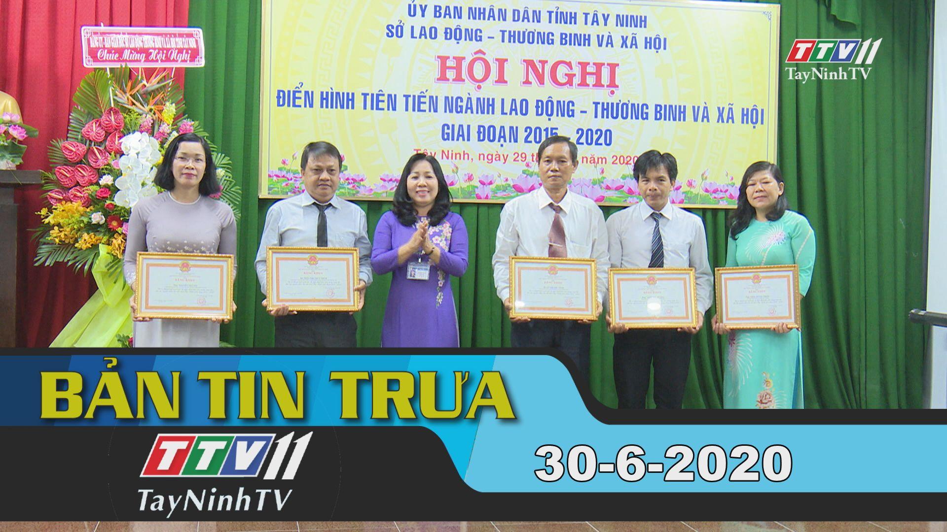 Bản tin trưa 30-6-2020 | Tin tức hôm nay | TayNinhTV