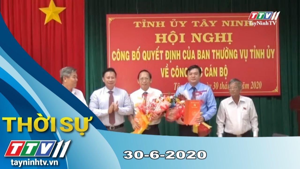 Thời sự Tây Ninh 30-6-2020 | Tin tức hôm nay | TayNinhTV