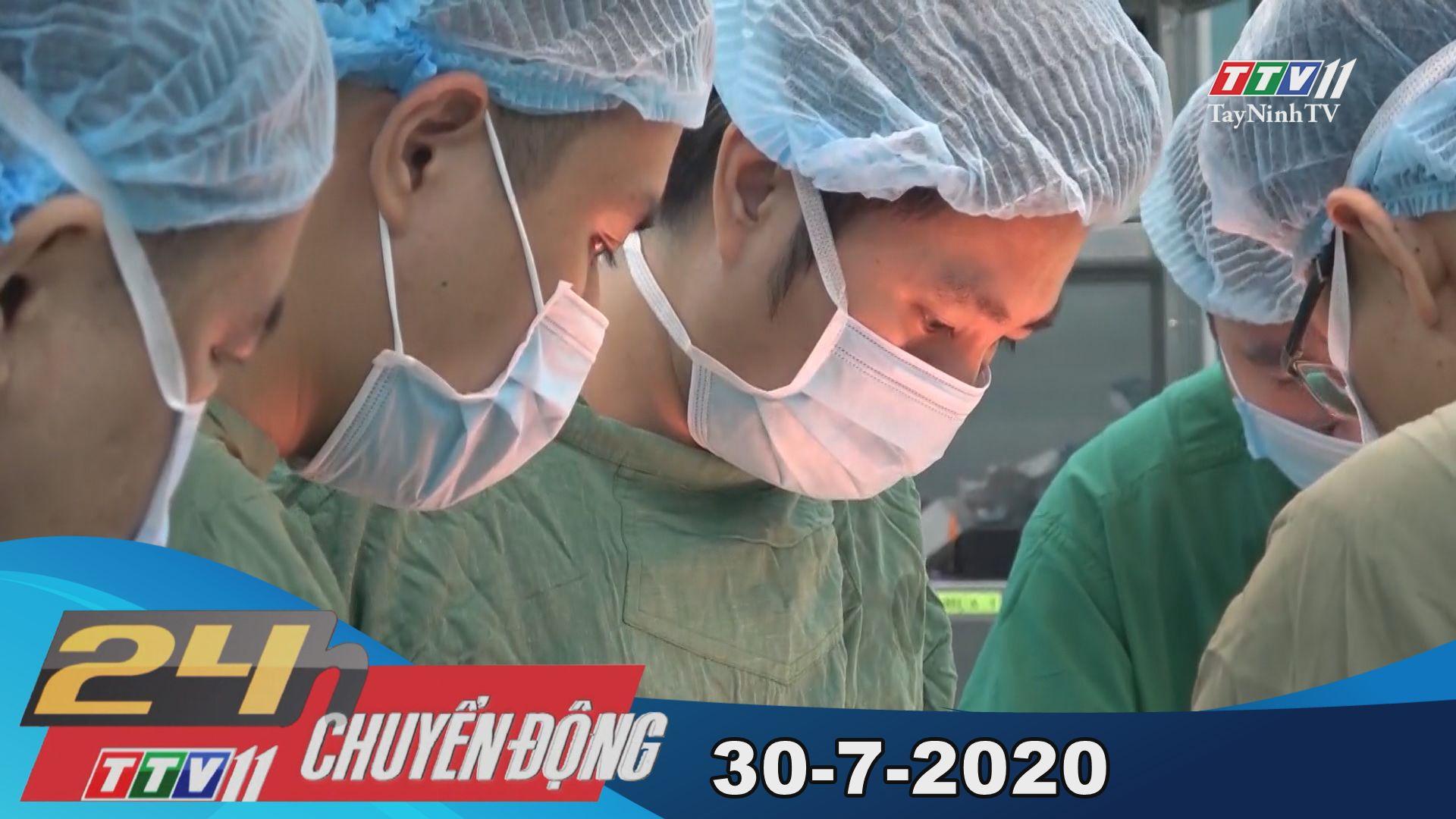 24h Chuyển động 30-7-2020 | Tin tức hôm nay | TayNinhTV
