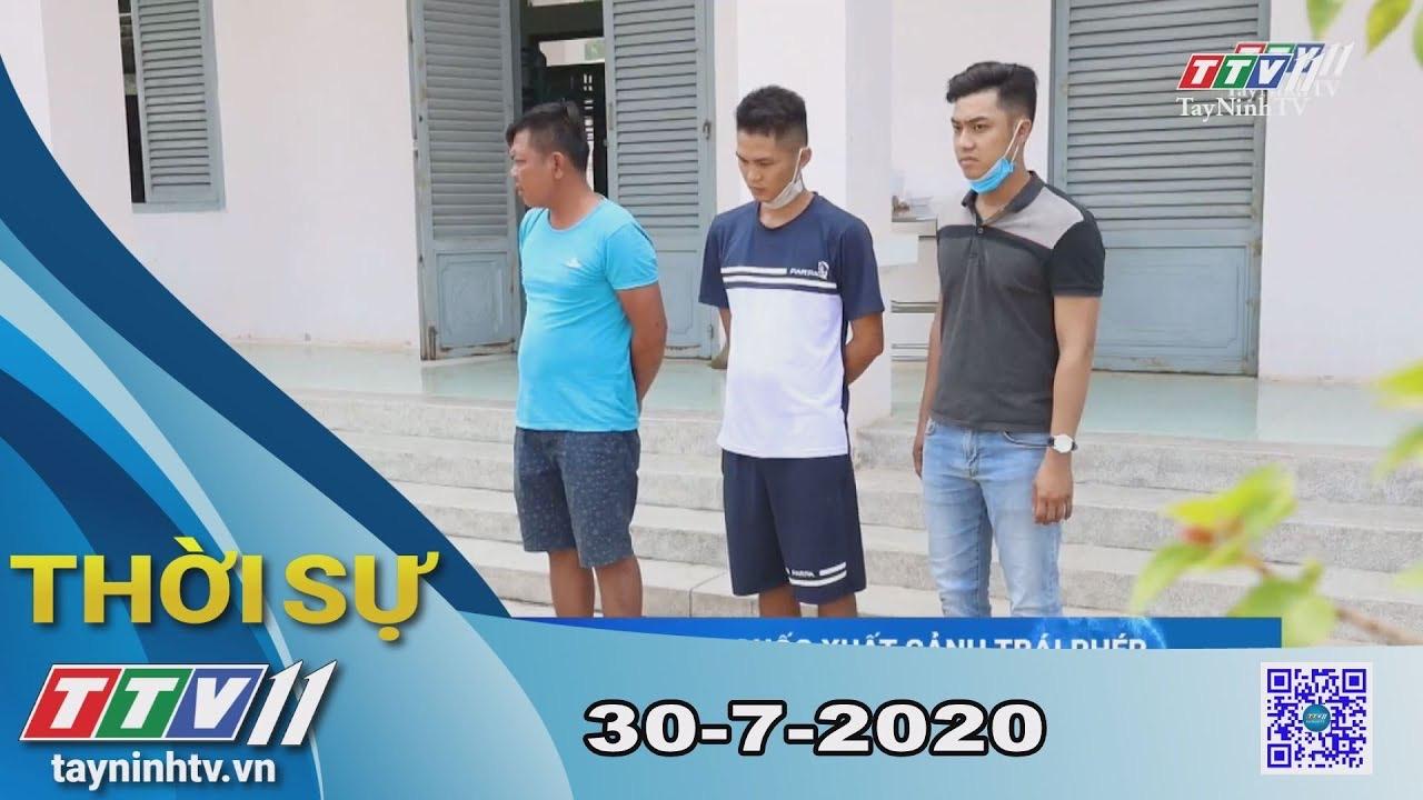 Thời sự Tây Ninh 30-7-2020 | Tin tức hôm nay | TayNinhTV