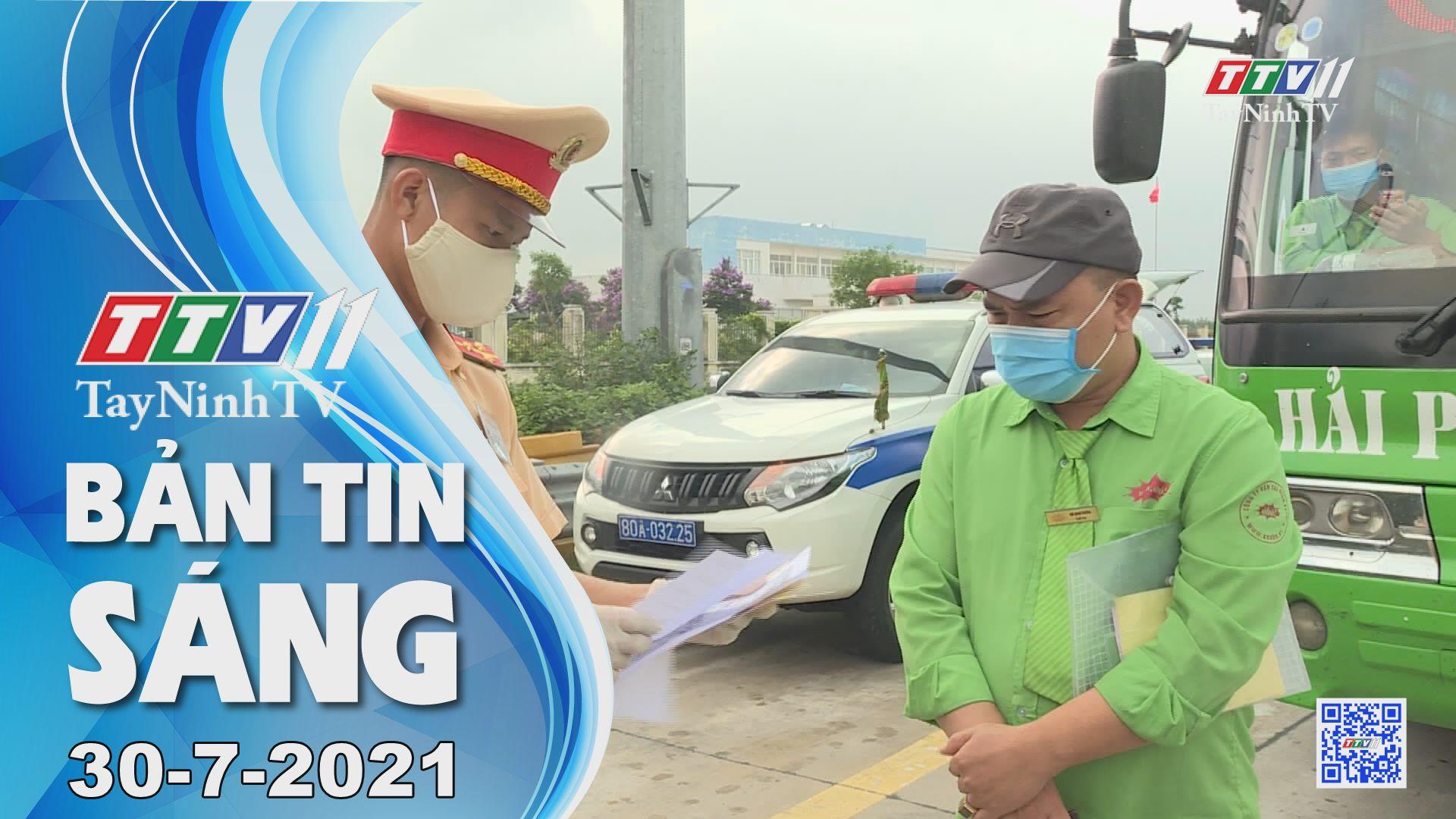 Bản tin sáng 30-7-2021 | Tin tức hôm nay | TayNinhTV