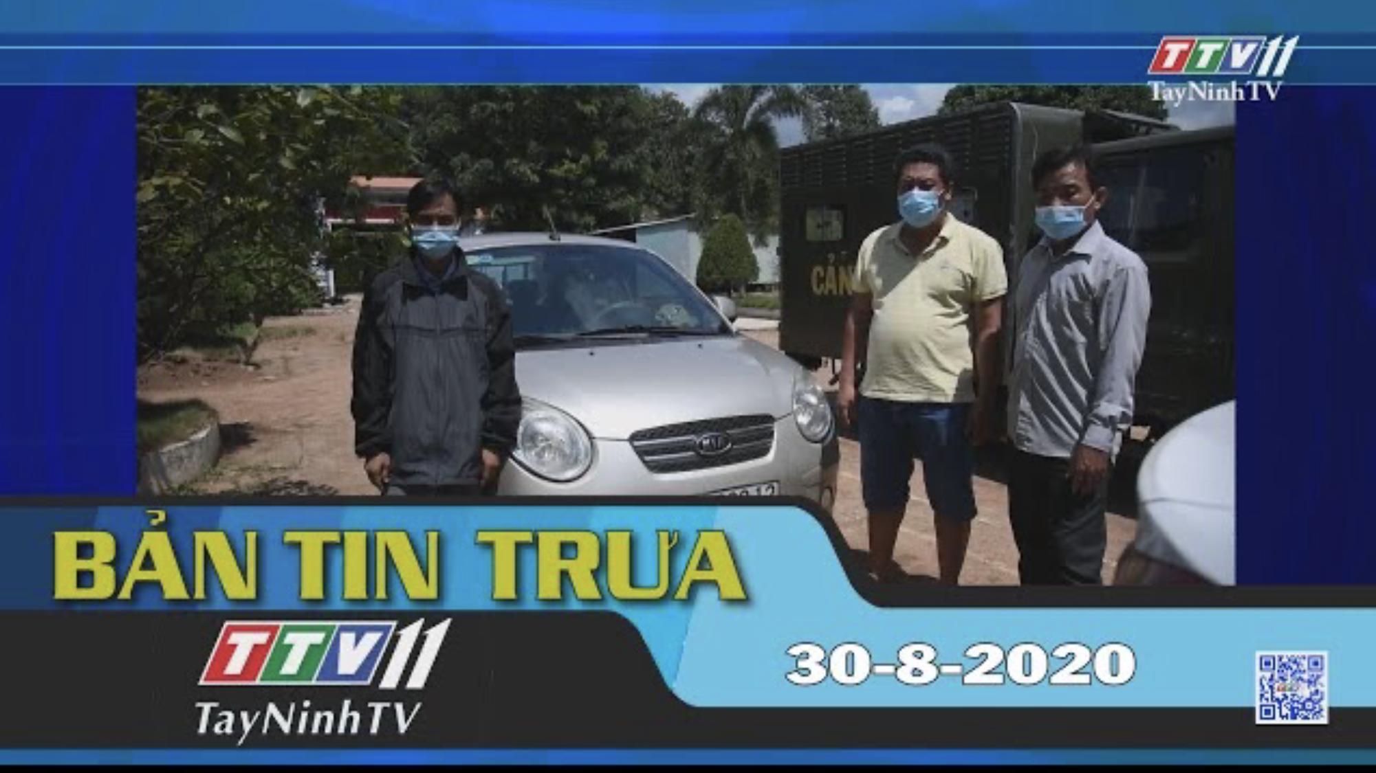 Bản tin trưa 30-8-2020 | Tin tức hôm nay | TayNinhTV