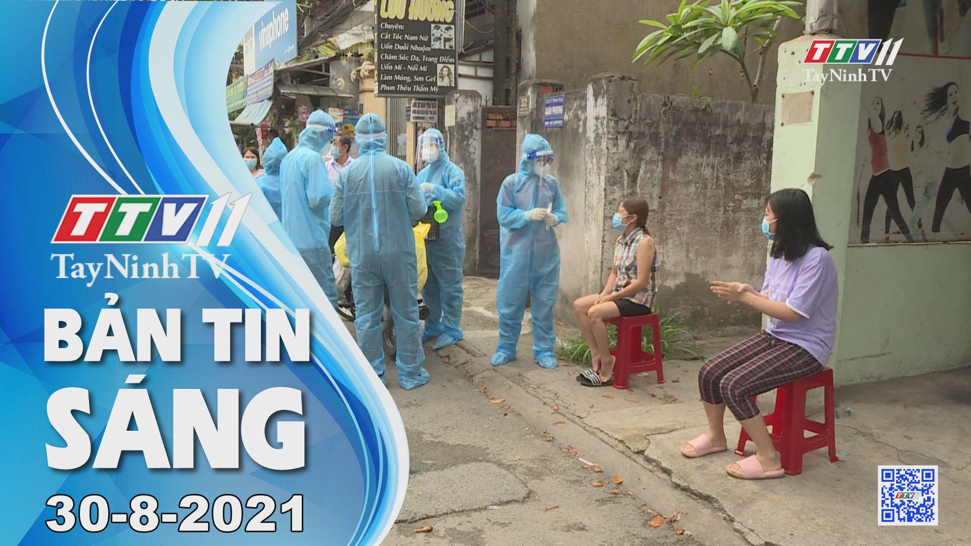 Bản tin sáng 30-8-2021 | Tin tức hôm nay | TayNinhTV