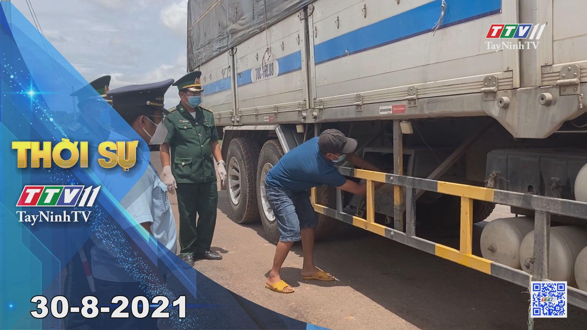 Thời sự Tây Ninh 30-8-2021 | Tin tức hôm nay | TayNinhTV