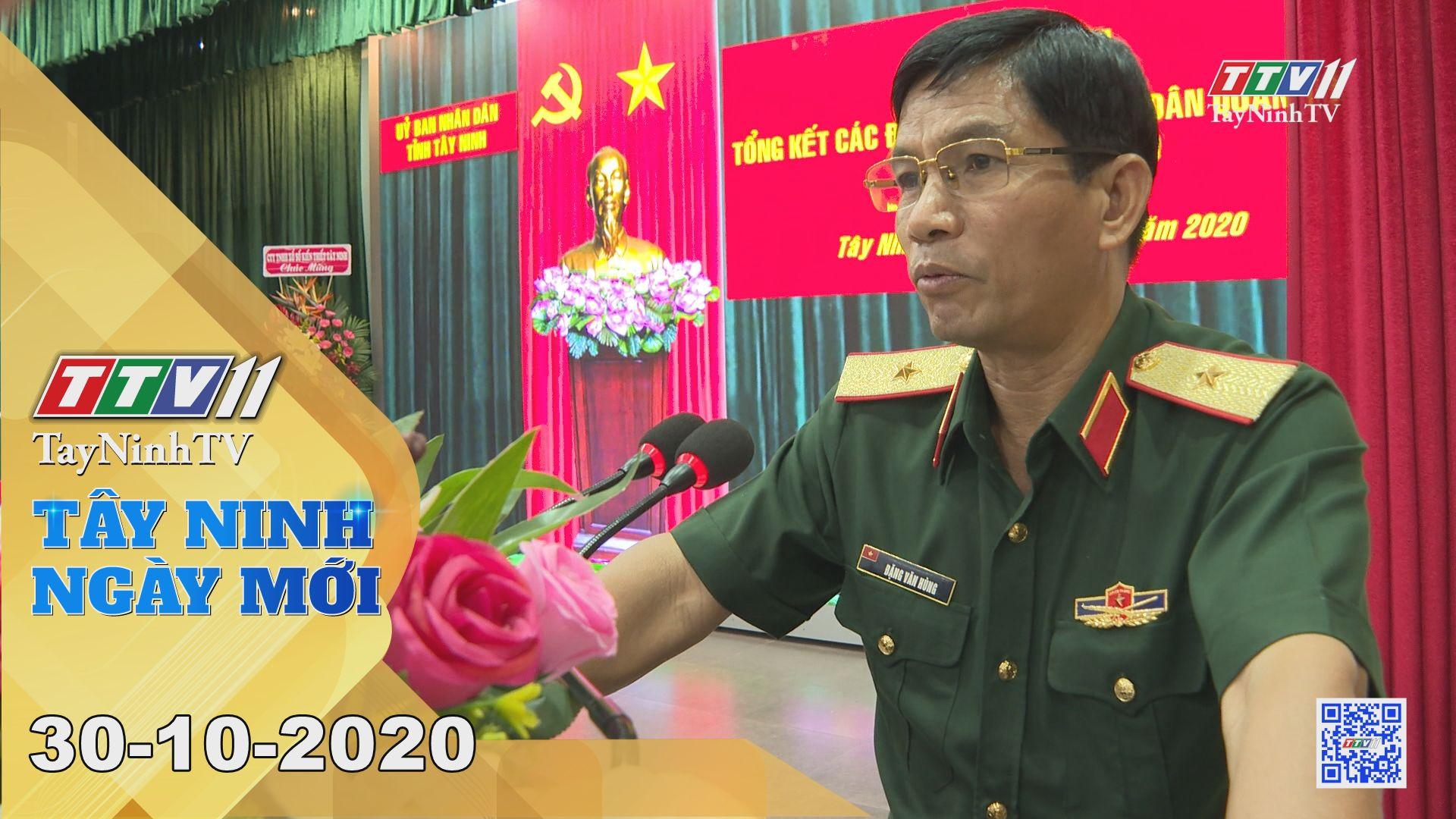 Tây Ninh Ngày Mới 30-10-2020 | Tin tức hôm nay | TayNinhTV