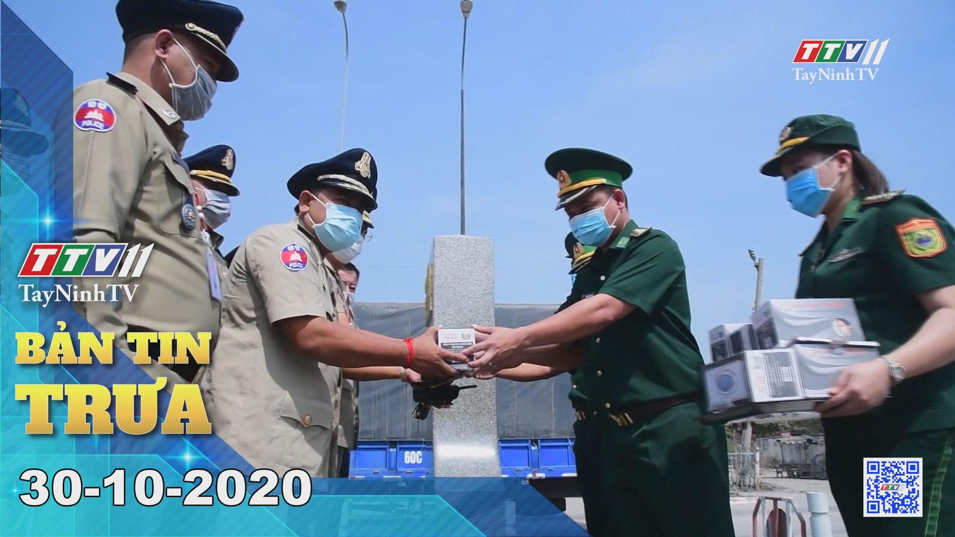Bản tin trưa 30-10-2020 | Tin tức hôm nay | TayNinhTV