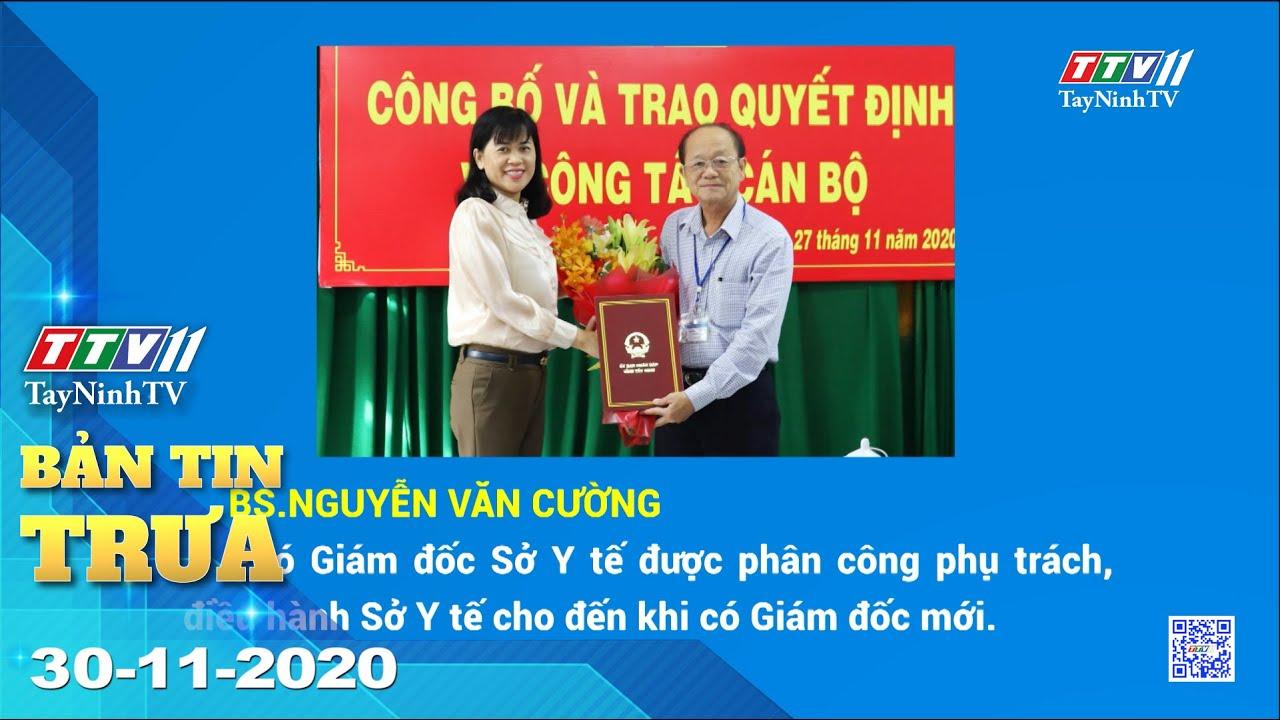 Bản tin trưa 30-11-2020 | Tin tức hôm nay | TayNinhTV