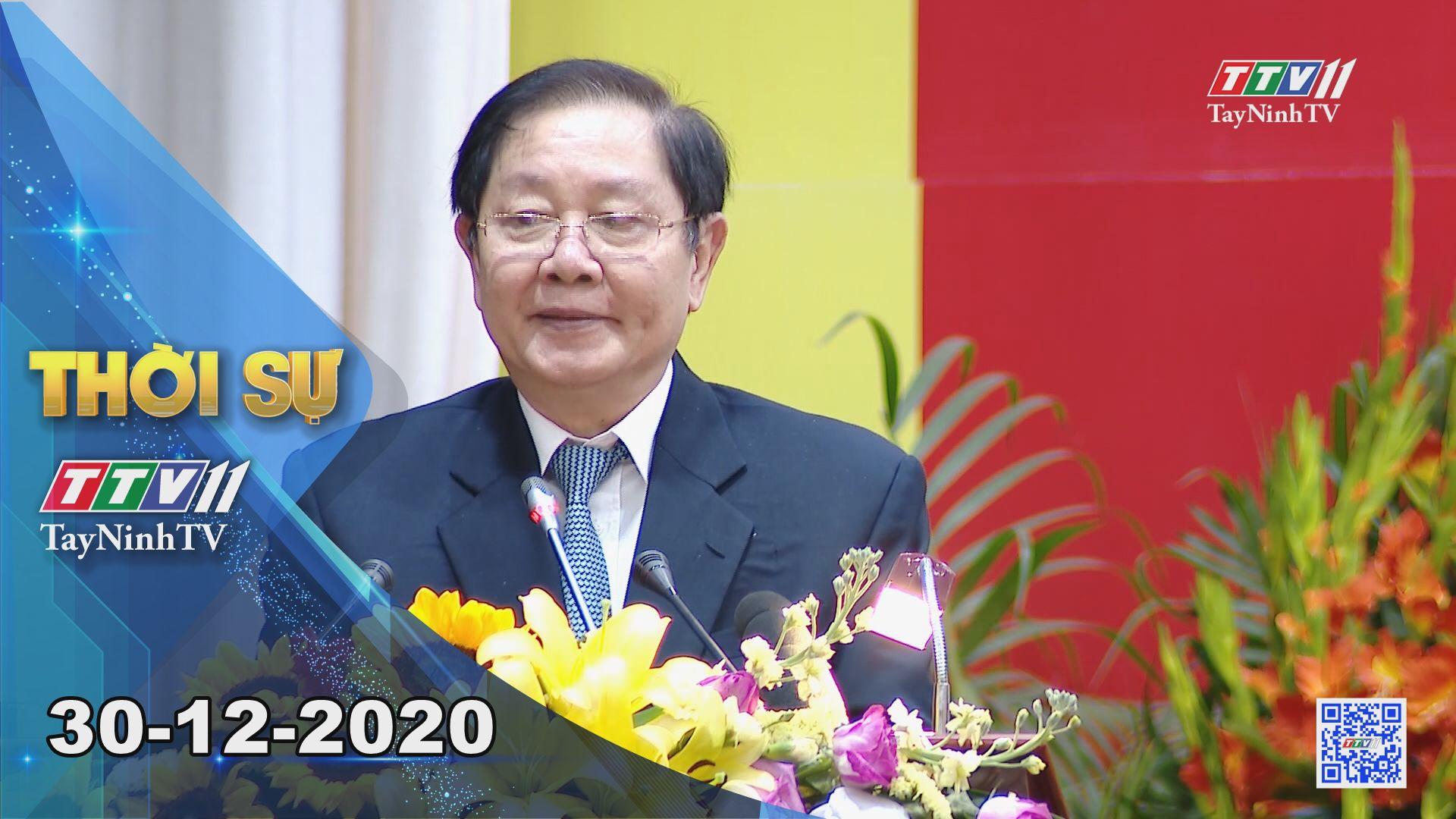 Thời sự Tây Ninh 30-12-2020 | Tin tức hôm nay | TayNinhTV