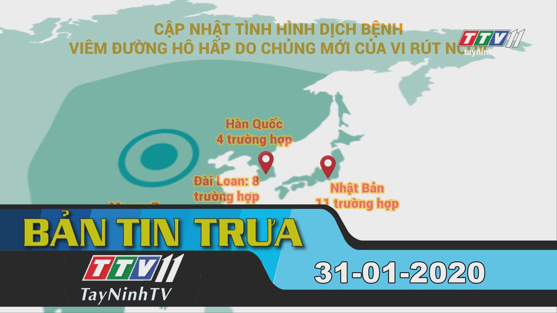 Bản tin trưa 31-2020 | Tin tức hôm nay | TayNinhTV