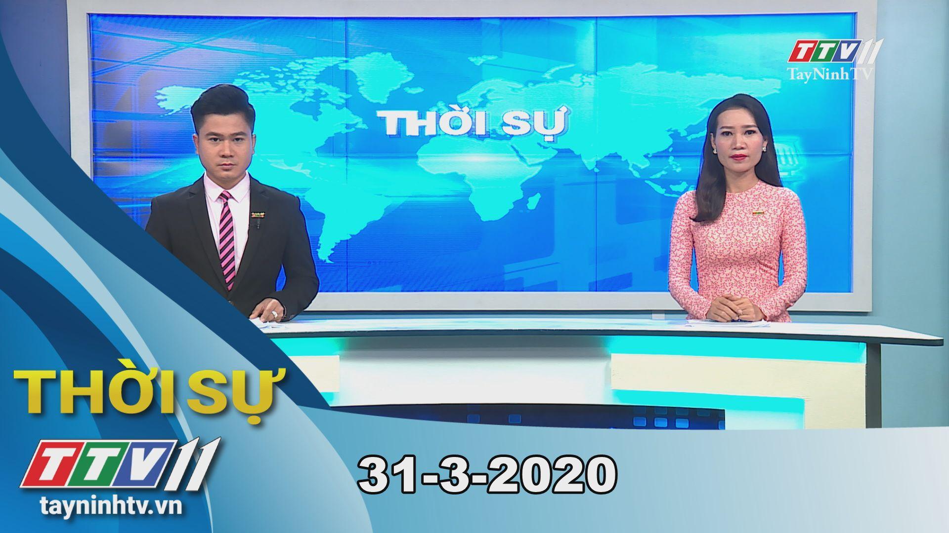 Thời sự Tây Ninh 31-3-2020 | Tin tức hôm nay | TayNinhTV