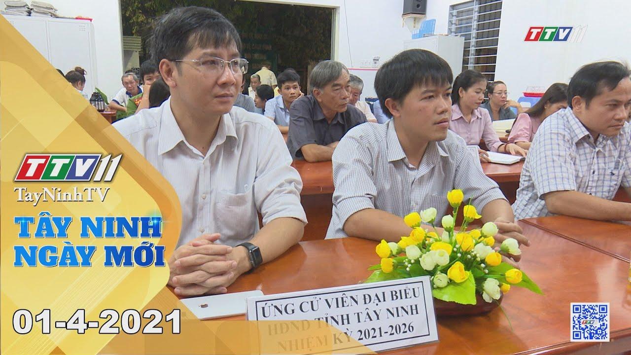 Tây Ninh Ngày Mới 01-4-2021 | Tin tức hôm nay | TayNinhTV