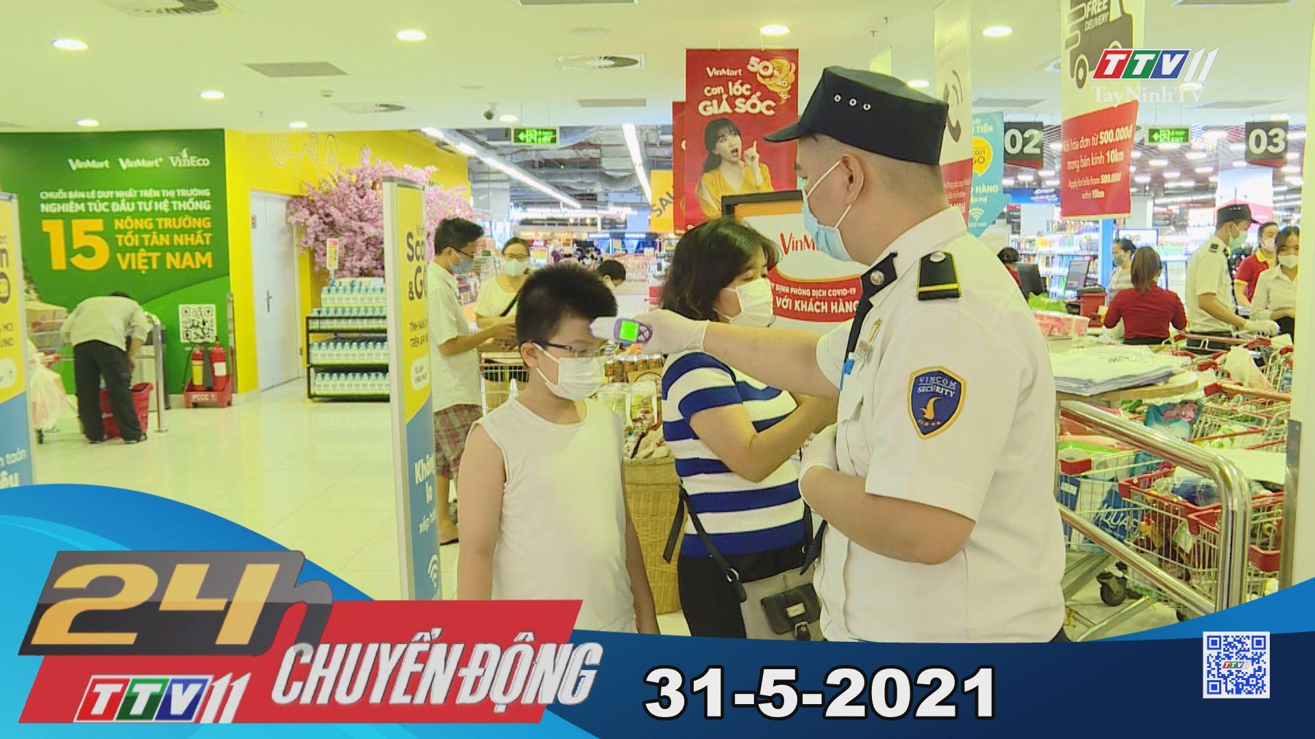 24h Chuyển động 31-5-2021 | Tin tức hôm nay | TayNinhTV
