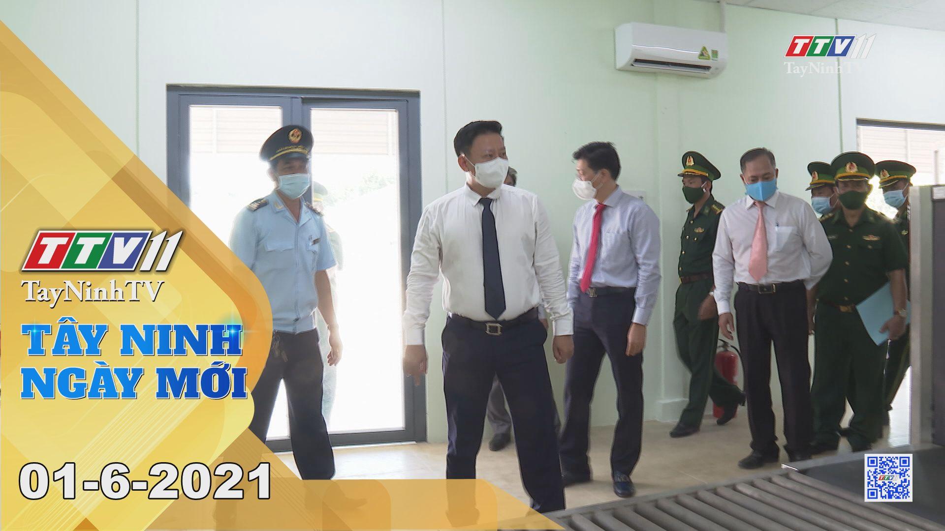 Tây Ninh Ngày Mới 01-6-2021 | Tin tức hôm nay | TayNinhTV