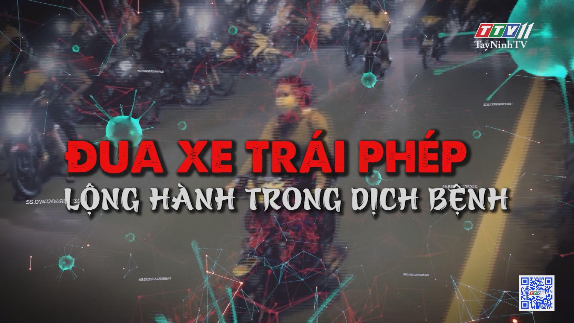 Đua xe trái phép lộng hành trong dịch bệnh | VĂN HÓA GIAO THÔNG | TayNinhTV