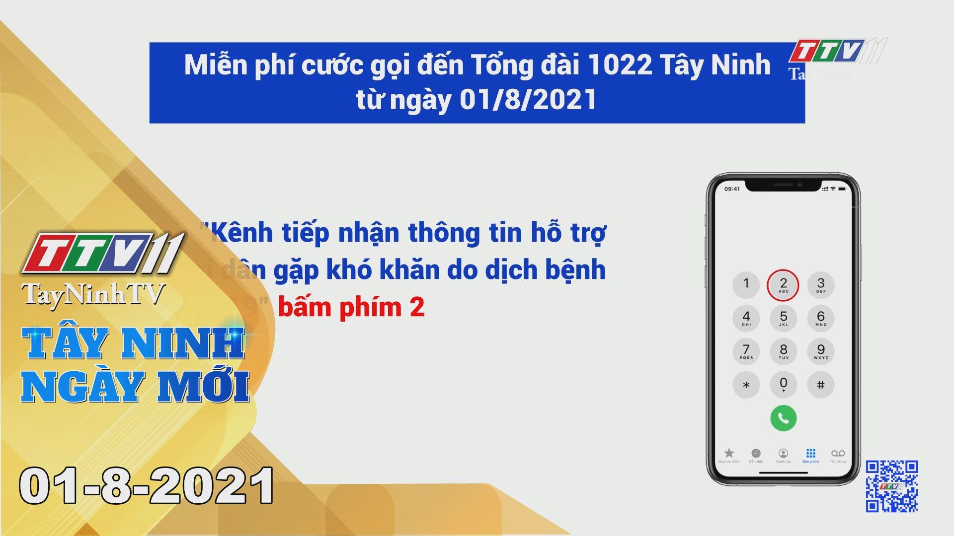 Tây Ninh Ngày Mới 01-8-2021   Tin tức hôm nay   TayNinhTV