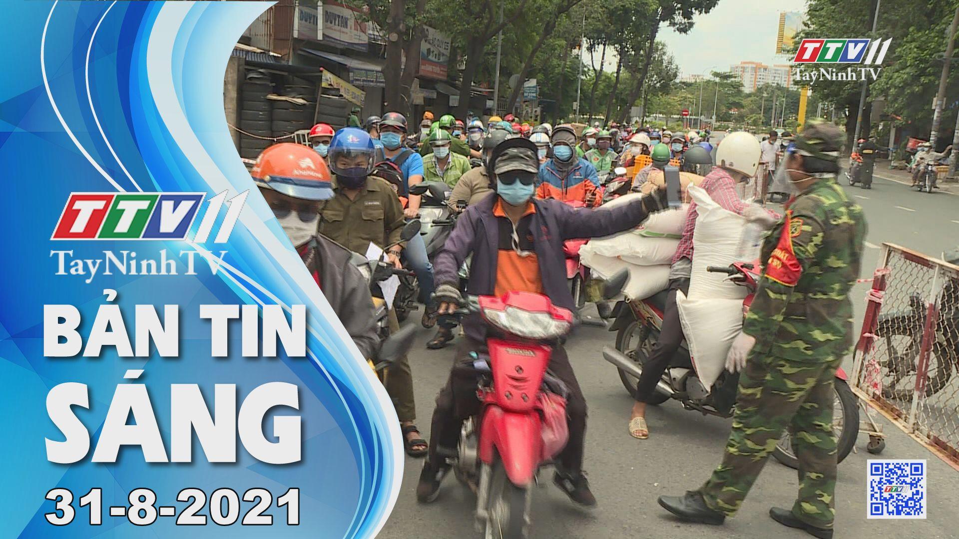 Bản tin sáng 31-8-2021 | Tin tức hôm nay | TayNinhTV