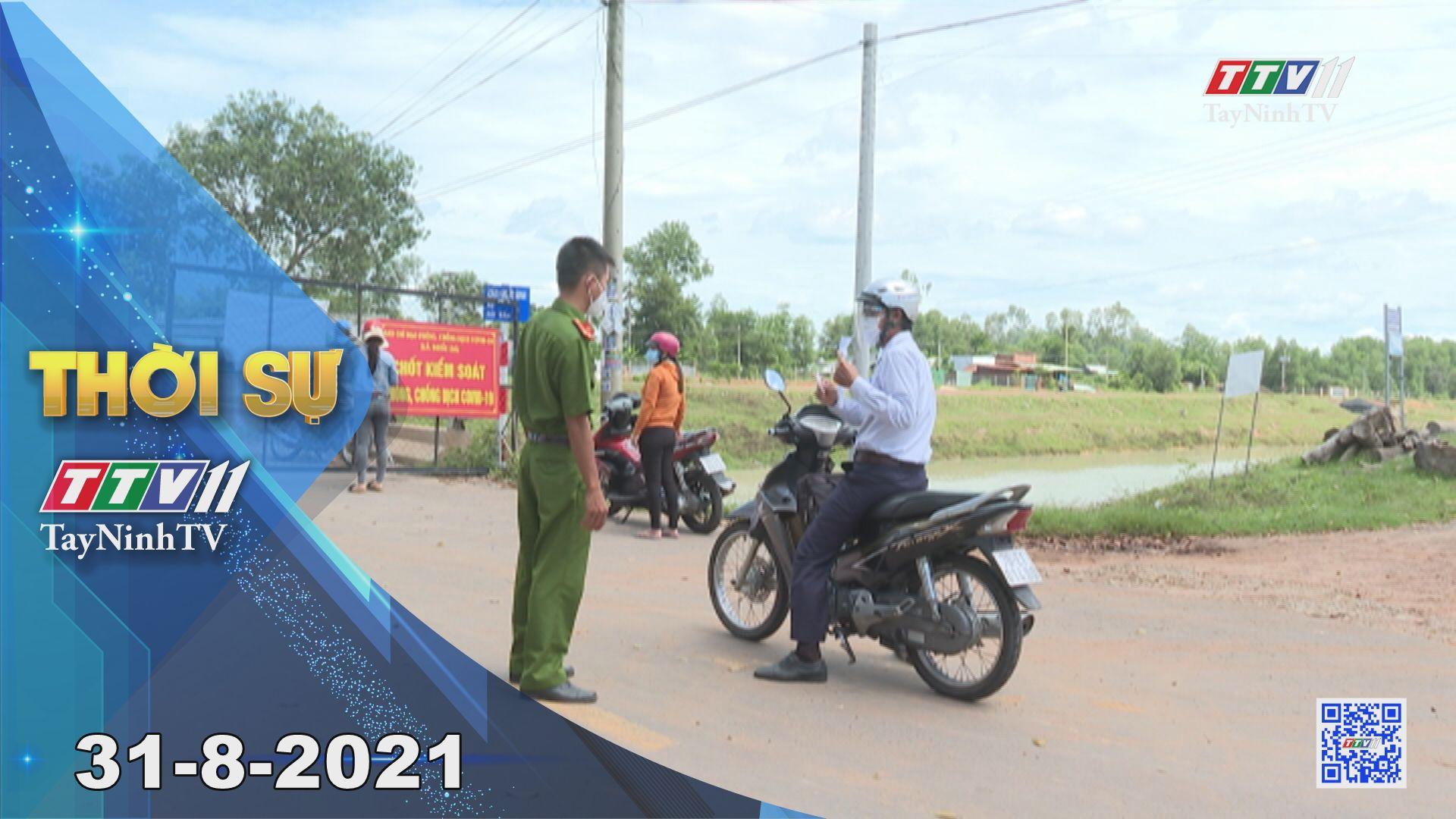 Thời sự Tây Ninh 31-8-2021 | Tin tức hôm nay | TayNinhTV