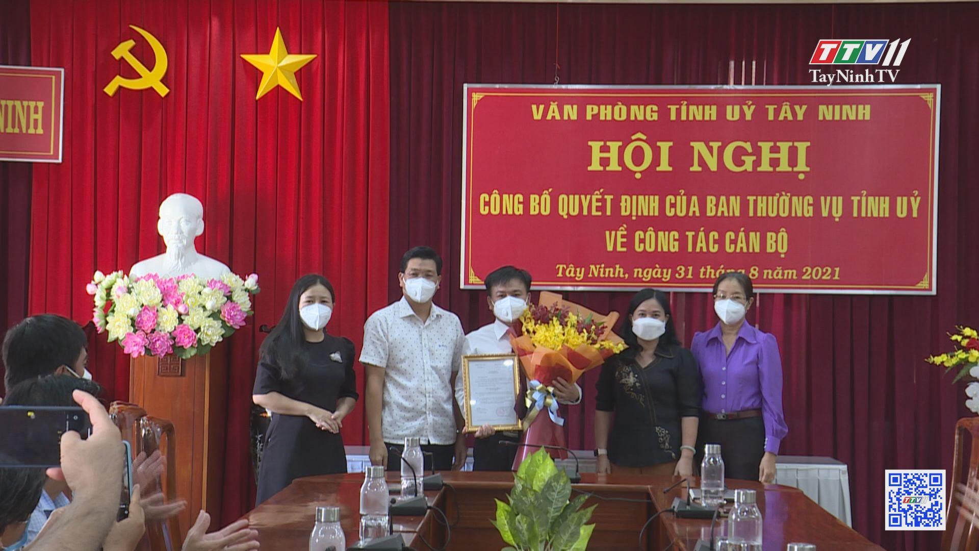 Bổ nhiệm Phó Chánh Văn phòng Tỉnh uỷ | TayNinhTV